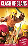 Clash of Clans: The Ultimate Strategy...