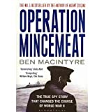 Ben Macintyre Operation Mincemeat : The True Spy Story That Changed the Course of World War II