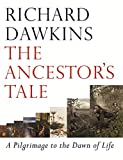 The Ancestor's Tale: A Pilgrimage to the Dawn of Life (0297825038) by Dawkins, Richard