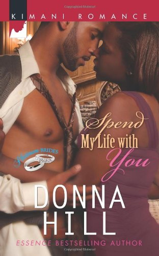 Image of Spend My Life with You (Harlequin Kimani Romance\Platinum Brides)