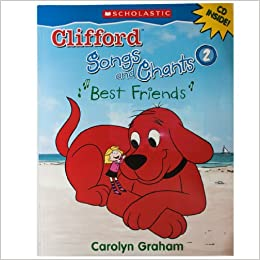 Best Friends (Clifford Songs and Chants): Carolyn Graham ...