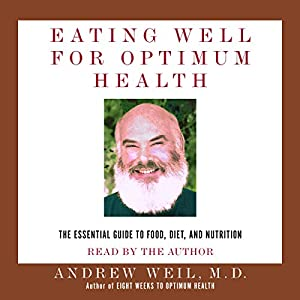 Eating Well for Optimum Health Audiobook