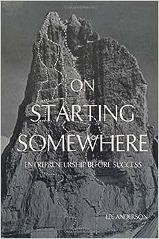 On Starting Somewhere: Entrepreneurship Before Success