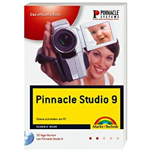 Pinnacle Studio 9 - Das offizielle Buch: Videos schneiden am PC (Digital fotografieren)