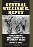 img - for General William E. DePuy: Preparing the Army for Modern War (American Warriors Series) book / textbook / text book