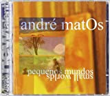 Pequenos Mundos / Small Worlds by Andre Matos (2005-07-05)