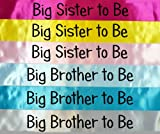 BIG BROTHER TO BE / BIG SISTER TO BE SASH - PERFECT FOR A BABYSHOWER GIFT DECORATION SB1074