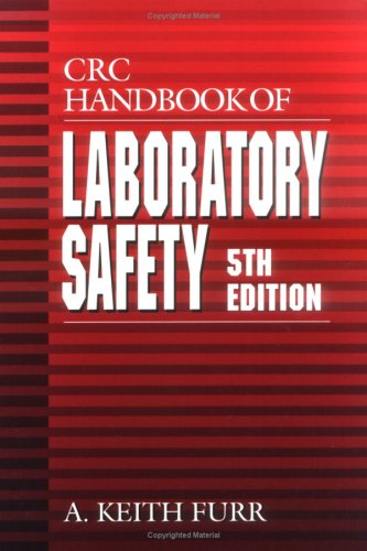CRC Handbook of Laboratory Safety, 5th Edition 0849325234