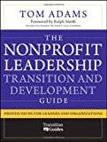 img - for The Nonprofit Leadership Transition and Development Guide: Proven Paths for Leaders and Organizations book / textbook / text book
