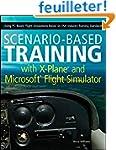 Scenario-Based Training with X-Plane...