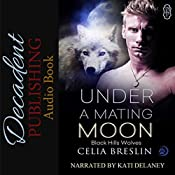 Under a Mating Moon: Black Hills Wolves, Book 27 | Celia Breslin