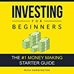 Investing for Beginners: The #1 Money Making Starter Guide | Rich Harrington