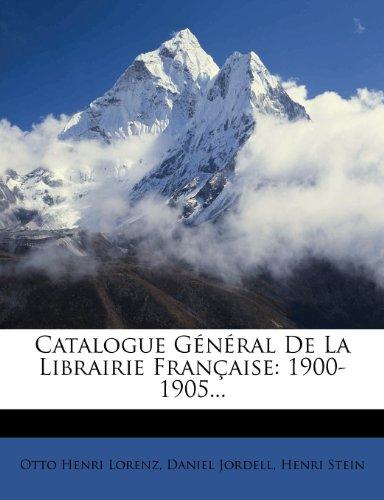 Catalogue Général De La Librairie Française: 1900-1905...
