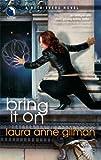 Bring It On (037380296X) by Gilman, Laura Anne