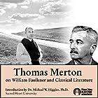 Thomas Merton on William Faulkner and Classical Literature Rede von Thomas Merton Gesprochen von: Thomas Merton