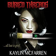 Buried Threads (       UNABRIDGED) by Kaylin McFarren Narrated by Hugh Bradley, Libby Hudson
