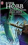 echange, troc Robin Hobb - Les Aventuriers de la mer, tome 2 : Le navire aux esclaves