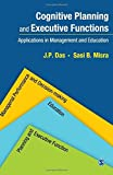 img - for Cognitive Planning and Executive Functions: Applications in Management and Education by Das J.P. Misra Sasi B. (2014-12-03) Hardcover book / textbook / text book
