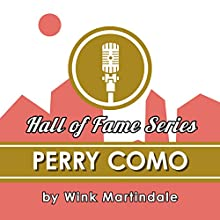 Perry Como Radio/TV Program by Wink Martindale Narrated by Wink Martindale