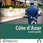 Côte d'Azur (Audio Guide CitySpeaker) | Marlène Duroux,Olivier Maisonneuve