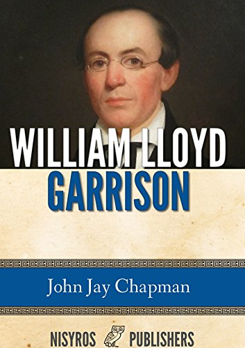 John Jay Chapman - William Lloyd Garrison
