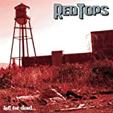 echange, troc Redtops - Left for Dead