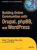 Image of Building Online Communities With Drupal, phpBB, and WordPress