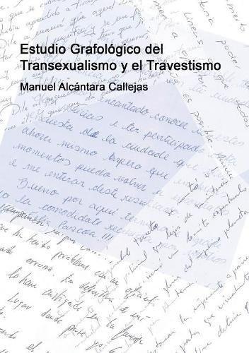 Estudio Grafológico del Transexualismo y el Travestismo  [Callejas Alcántara, Manuel] (Tapa Blanda)