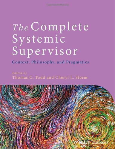 The Complete Systemic Supervisor: Context, Philosophy, and Pragmatics 2nd edition by Todd, Thomas C., Storm, Cheryl L. (2014) Paperback