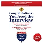 Congratulations You Aced the Interview!: The Must Read Interview Guide to Land the Job of Your Dreams, College Edition | Patricia D Sadar,Pete Drolet