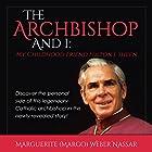 The Archbishop and I: My Childhood Friend Fulton J. Sheen Hörbuch von Marguerite Weber Nassar Gesprochen von: Angie Hickman