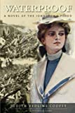 Waterproof A Novel of the Johnstown Flood