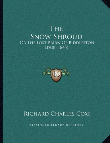 The Snow Shroud: Or the Lost Bairn of Biddleston Edge (1845)