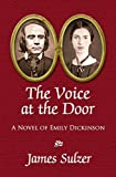 img - for The Voice At the Door, A Novel of Emily Dickinson book / textbook / text book