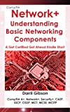 img - for CompTIA Network+ Basic Networking Components (A Get Certified Get Ahead Kindle Short) book / textbook / text book