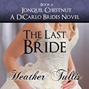 The Last Bride: DiCarlo Brides, Book 6 | Heather Tullis