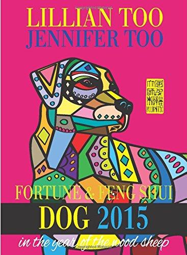 Lillian Too & Jennifer Too Fortune & Feng Shui 2015 Dog