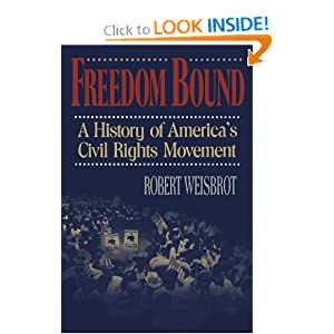 Freedom Bound: A History of America's Civil Rights Movement Robert Weisbrot