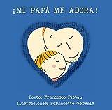 Mi papa me adora (Spanish Edition)