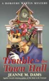 img - for Trouble in the Town Hall (Dorothy Martin Mysteries, No. 2) book / textbook / text book