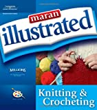 img - for Maran Illustrated Knitting and Crocheting book / textbook / text book