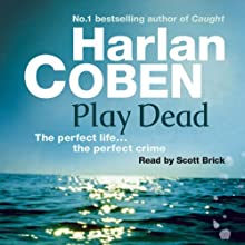 Play Dead | Livre audio Auteur(s) : Harlan Coben Narrateur(s) : Scott Brick