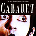Cabaret: The New Broadway Cast Record...