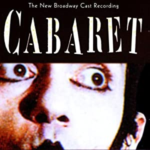 Cabaret: The New Broadway Cast Recording (1998 Broadway Revival)