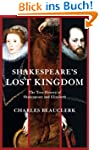 Shakespeare's Lost Kingdom: The True...