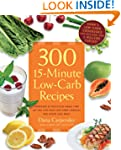 300 15-Minute Low-Carb Recipes: Hundr...