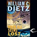 When All Seems Lost: Legion of the Damned, Book 7 (       UNABRIDGED) by William C. Dietz Narrated by Donald Corren