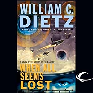 When All Seems Lost: Legion of the Damned, Book 7 | [William C. Dietz]