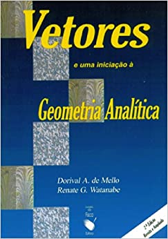 Vetores e uma Iniciacao a Geometria Analitica (Portuguese Brazilian