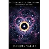 Messengers of Deception: UFO Contacts and Cultsby Jacques Vallee